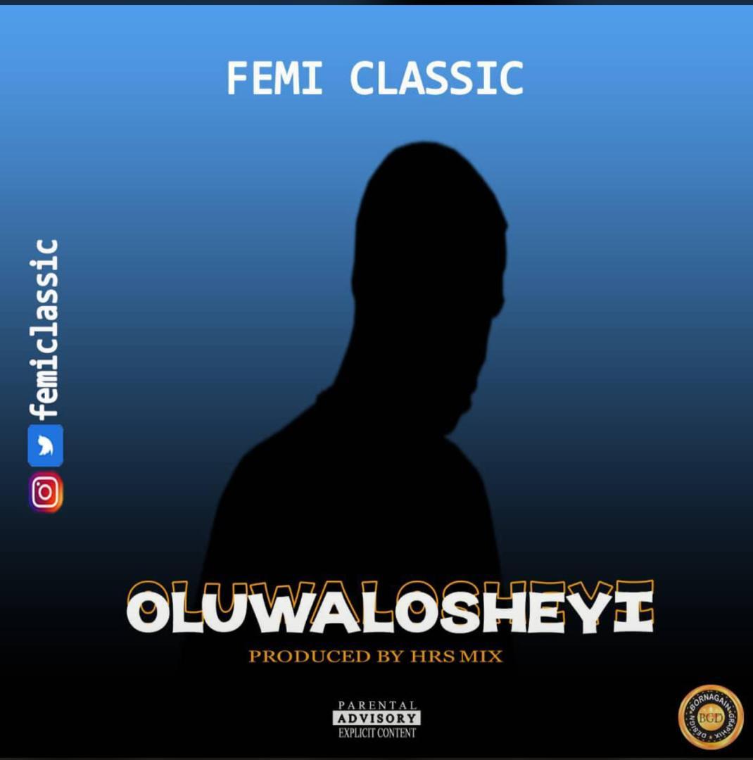 Femi Classic - Oluwalosheyi