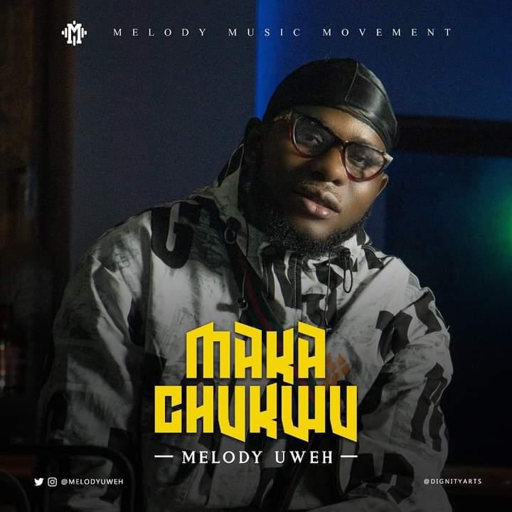 Melody Uweh - Maka Chukwu