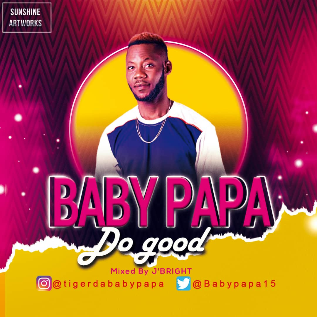 Baby Papa, Do Good, Mp3 Download