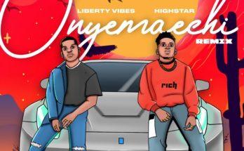 Liberty Vibez, Onyemaechi Remix, Highstar
